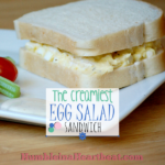 The Creamiest and Best Egg Salad Sandwich