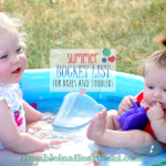 Toddler's and Baby's Summer Bucket List