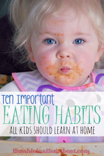 Children will never learn to eat well unless parents are there to guide them consistently and lovingly. Here are 10 important eating habits all kids need to learn and why.