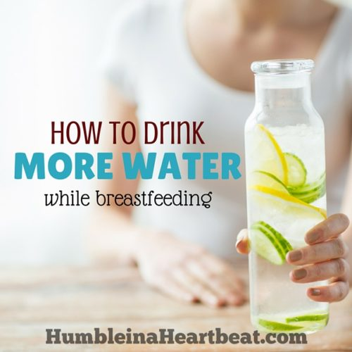 8 Highly Effective Ideas to Help You Drink More While Breastfeeding