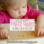 Finger Foods for Babies with Few Teeth