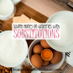 Save Moolah on Groceries with Substitutions