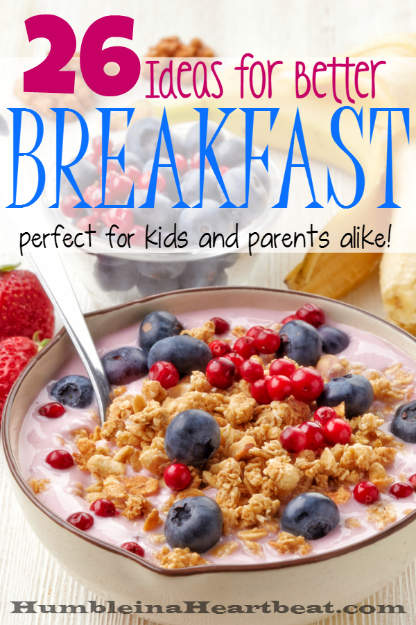 Breakfast should be the most important meal of the day, but you probably find yourself in a cereal and milk rut more often than not. Here are some fabulous breakfast ideas to get you and your family started toward a life of better breakfasts!