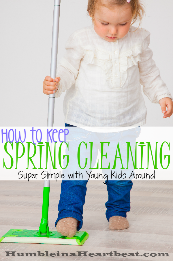 Got young children AND a desire to do some spring cleaning? You can do it, but follow these tips to keep things super simple.