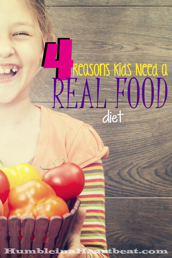 It's so convenient to give a child a diet of processed foods, but here are 4 reasons why you might want to give a real food diet a try instead.