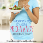 The Importance of Eating Well During Pregnancy and While Breastfeeding