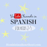 10+ Spanish Channels on YouTube for Ages 2-5