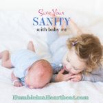 How to Save Your Sanity with Baby #2