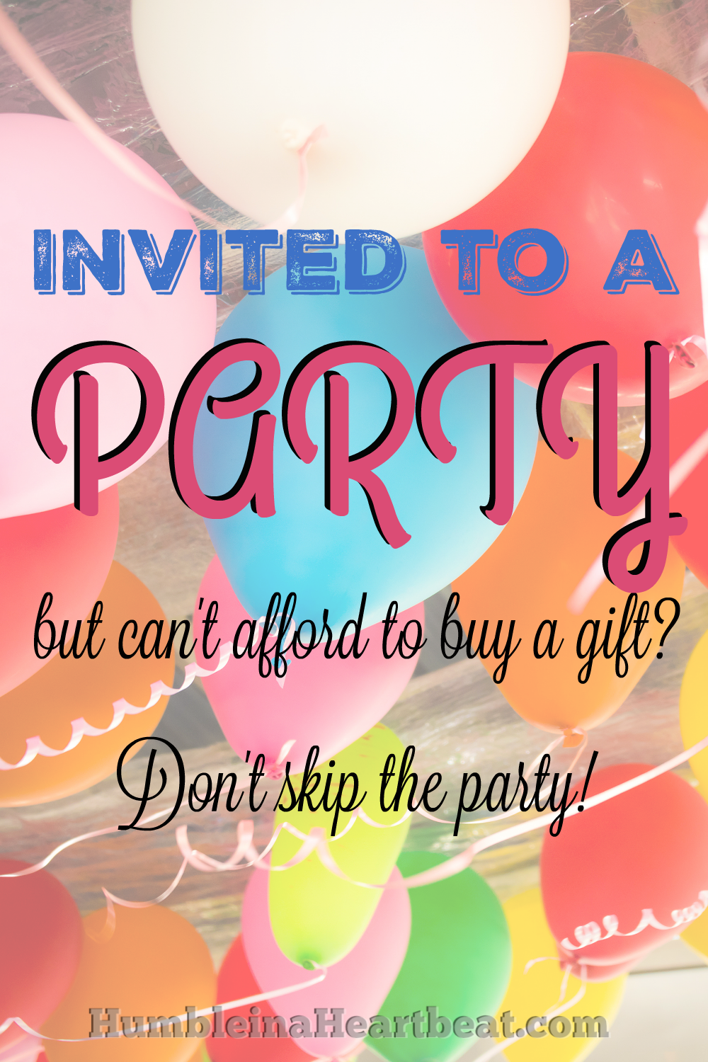 The worst thing you can do when you can't afford a gift for a party is to skip the party altogether! Here are several alternative ideas that are socially acceptable.