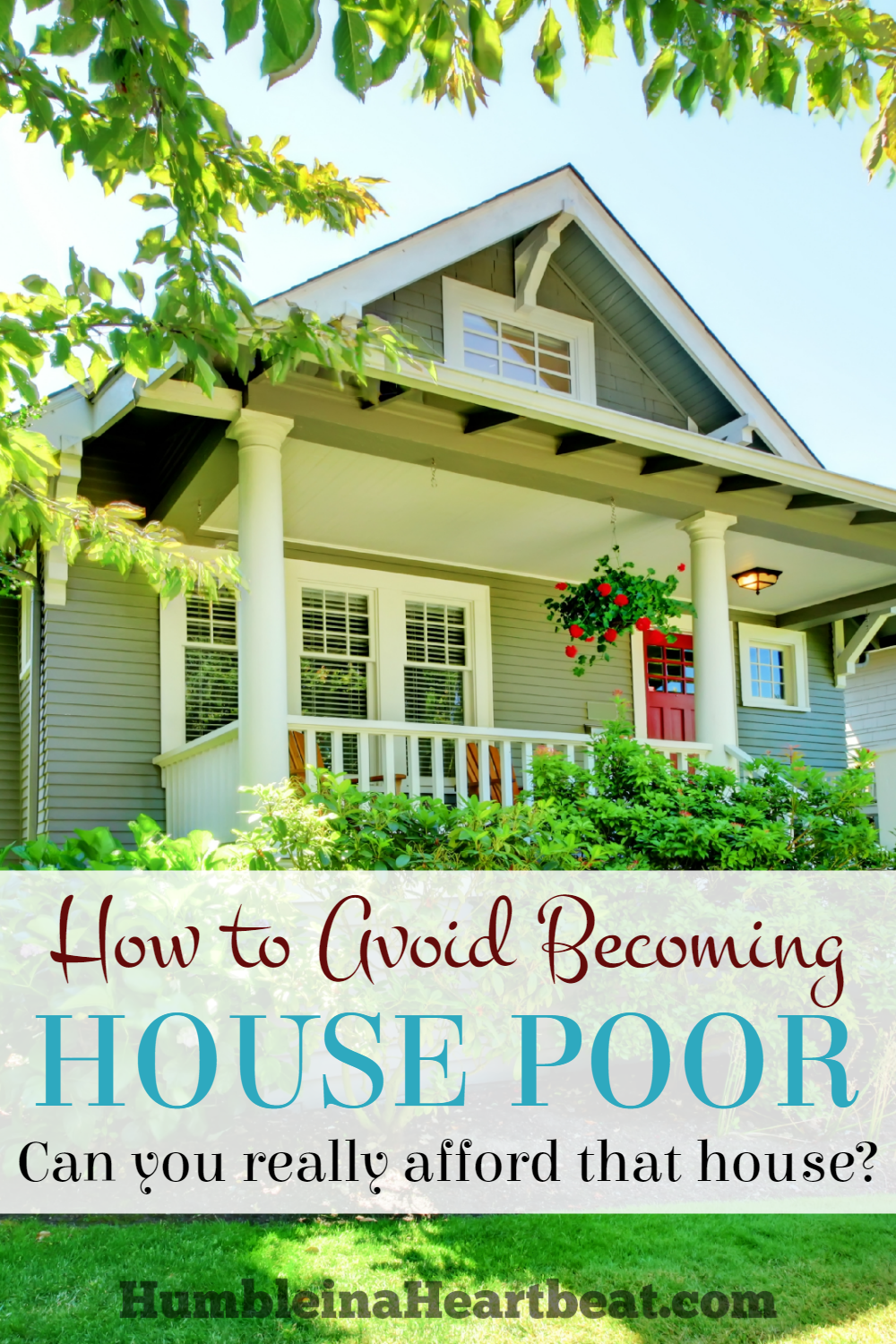 How to avoid becoming house poor humble in a heartbeat for Loan to build a house on land