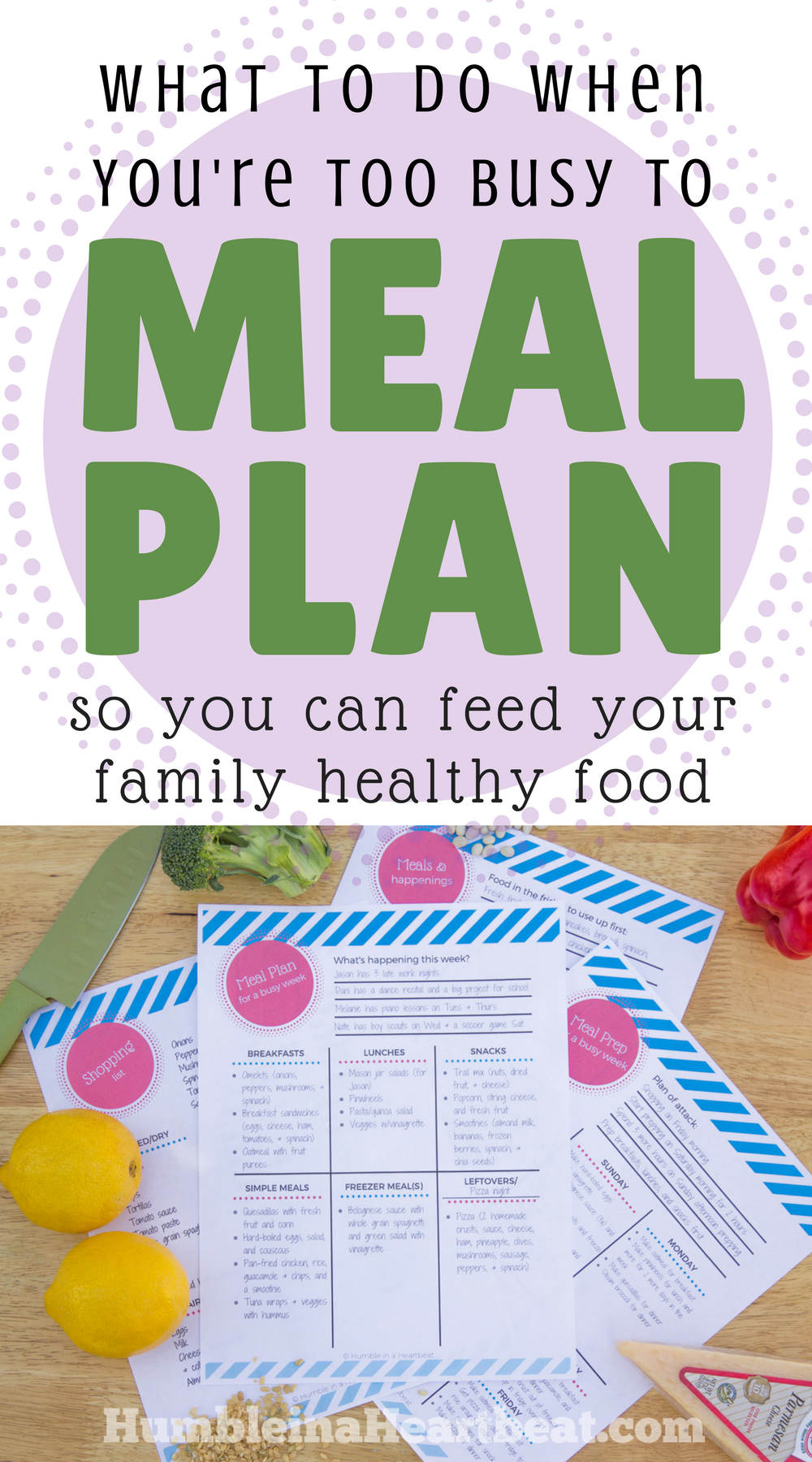 Do you have a plan for feeding your family when life becomes hectic? Instead of waiting for the busy times, plan ahead and you'll be able to get healthy food on the table in less time!